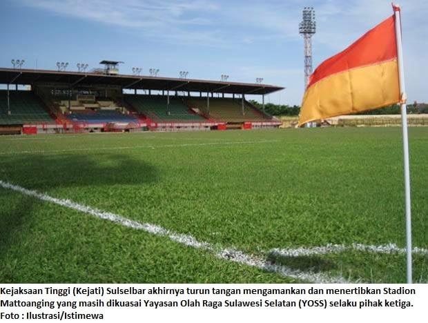 Kejaksaan Tinggi (Kejati) Sulselbar akhirnya turun tangan mengamankan dan menertibkan Stadion Mattoanging yang masih dikuasai Yayasan Olah Raga Sulawesi Selatan (YOSS) selaku pihak ketiga. Foto : Ilustrasi/Istimewa